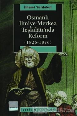 Osmanlı İlmiye Merkez Teşkilatı'nda Reform (1826-1876)