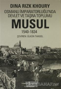 Osmanlı İmparatorluğu'nda Devlet ve Taşra Toplumu  Musul 1540 -1834