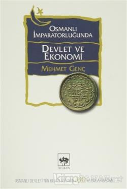 Osmanlı İmparatorluğunda Devlet ve Ekonomi - Mehmet Genç | Yeni ve İki