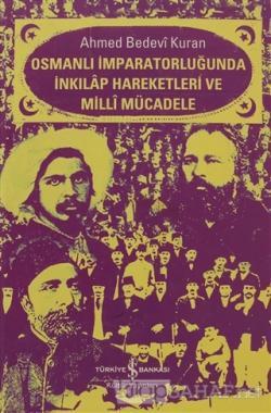 Osmanlı İmparatorluğunda İnkılap Hareketleri ve Milli Mücadele (Ciltli)