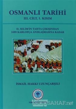 Osmanlı Tarihi - 3. Cilt 1. Kısım (Ciltli)