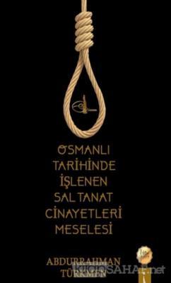 Osmanlı Tarihinde İşlenen Saltanat Cinayetleri Meselesi