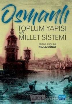Osmanlı Toplum Yapısı ve Millet Sistemi