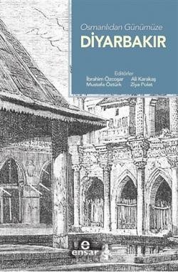 Osmanlıdan Günümüze Diyarbakır