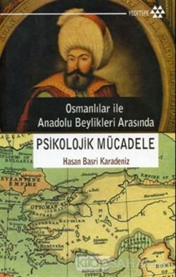 Osmanlılar ile Anadolu Beylikleri Arasında Psikolojik Mücadele