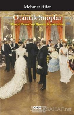 Otantik Snoplar - Marcel Proust'un Roman Karakterleri