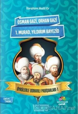 Öykülerle Osmanlı Padişahları - 1