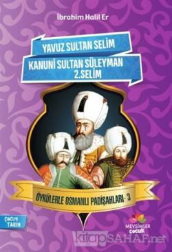 Öykülerle Osmanlı Padişahları - 3