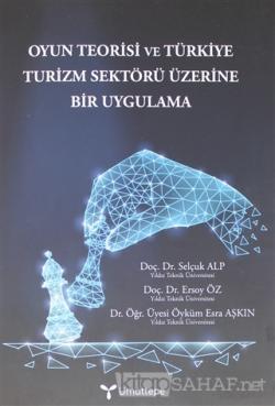 Oyun Teorisi  ve Türkiye Turizm Sektörü Üzerine Bir Uygulama