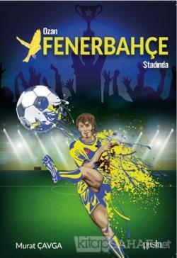 Ozan Fenerbahçe Stadında