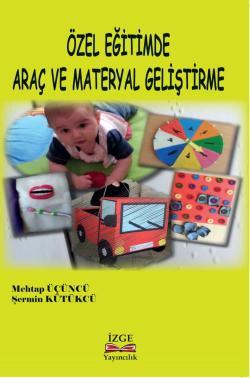 Özel Eğitimde Araç Ve Materyal Geliştirme