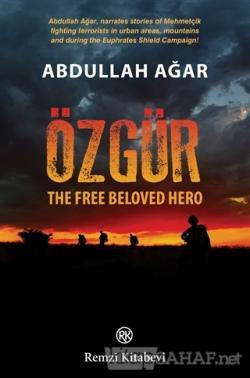 Özgür - The Free Beloved Hero