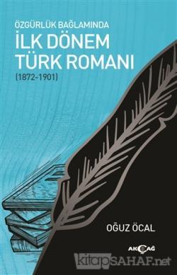 Özgürlük Bağlamında İlk Dönem Türk Romanı (1872-1901)