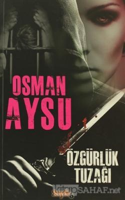 Özgürlük Tuzağı - Osman Aysu | Yeni ve İkinci El Ucuz Kitabın Adresi