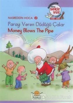 Parayı Veren Düdüğü Çalar - Money Blows The Pipe