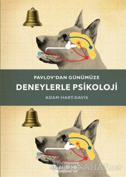Pavlov'dan Günümüze Deneylerle Psikoloji (Ciltli)
