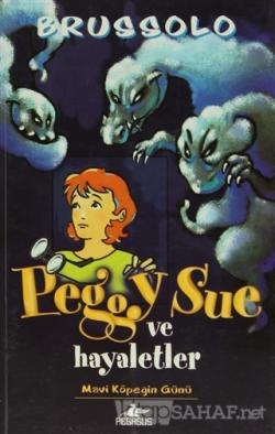 Peggy Sue ve Hayaletler - Mavi Köpeğin Günü