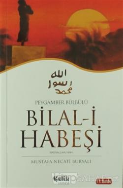 Peygamber Bülbülü Bilal-i Habeşi