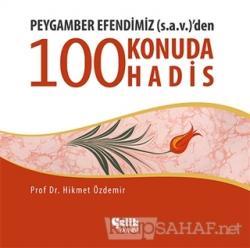 Peygamber Efendimiz (S.A.V.)'den 100 Konuda 100 Hadis