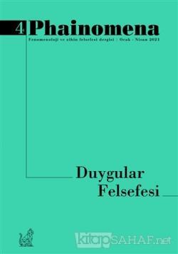 Phainomena Fenomenoloji ve Zihin Felsefesi Dergisi Sayı: 4 Ocak - Nisan 2021