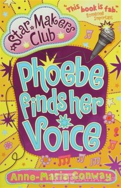 Phoebe Finds Her Voice (Star Makers Club)
