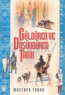 GÜLDÜREN VE DÜŞÜNDÜREN TARİH - Mustafa Turan- | Yeni ve İkinci El Ucuz