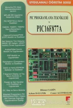 PIC Programlama Teknikleri ve PIC16F877A