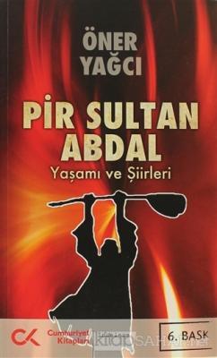 Pir Sultan Abdal-Yaşamı ve Şiirleri