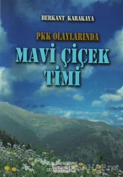 PKK Olaylarında Mavi Çiçek Timi
