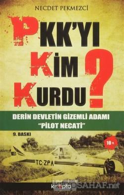 PKK'yı Kim Kurdu?