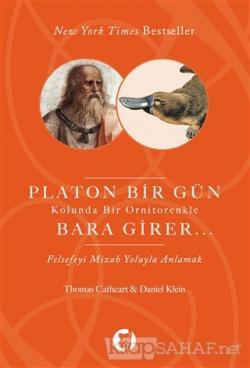 Platon Bir Gün Kolunda Bir Ornitorenkle Bara Girer