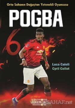 Pogba - Orta Sahanın Doğuştan Yetenekli Oyuncusu