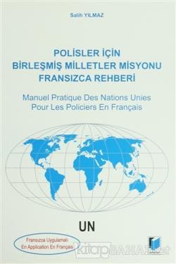 Polisler İçin Birleşmiş Milletler Misyonu Fransızca Rehberi / Manuel Pratique Des Nations Unies Pour Les Policiers En Français