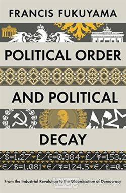 Political Order and Political Decay (Ciltli)