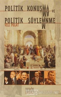 Politik Konuşma ve Politik Söylenme