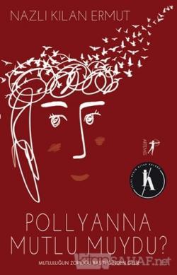 Pollyanna Mutlu Muydu?