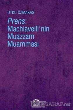 Prens: Machiavelli'nin Muazzam Muamması