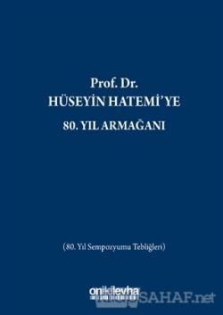 Prof. Dr. Hüseyin Hatemi'ye 80. Yıl Armağanı (Ciltli)