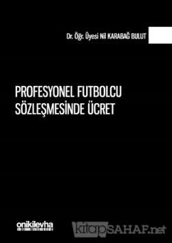 Profesyonel Futbolcu Sözleşmesinde Ücret (Ciltli)