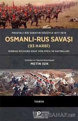Prusyalı Bir Subayın Gözüyle 1877-1878 Osmanlı-Rus Savaşı (93 Harbi) (Ciltli)