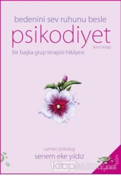 Psikodiyet - Bir Başka Grup Terapisi Hikayesi İkinci Kitap