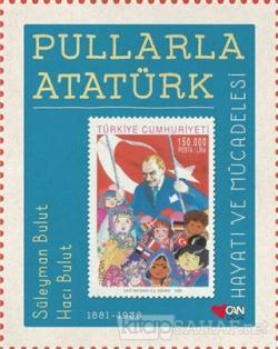 Pullarla Atatürk: Hayatı ve Mücadelesi (1881-1938) (Ciltli)