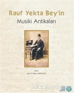 Rauf Yekta Bey'in Musiki Antikaları (Ciltli)