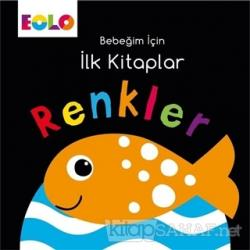 Renkler - Bebeğim İçin İlk Kitaplar