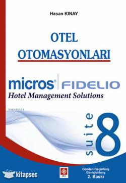 Otel Otomasyonları Micros Fidelio Hotel Management Solutions suite8 -