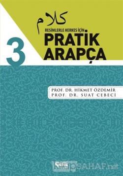 Resimlerle Herkes İçin - Pratik Arapça 3
