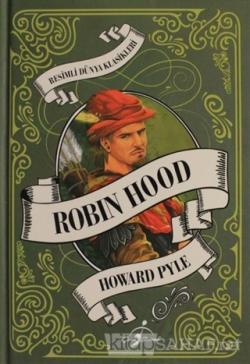 Robin Hood - Resimli Dünya Klasikleri (Ciltli)