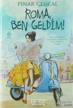 Roma, Ben Geldim! (Ciltli)