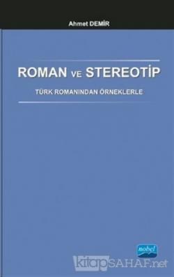 Roman ve Stereotip - Türk Romanından Örneklerle