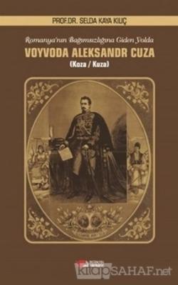 Romanya'nın Bağımsızlığına Giden Yolda Voyvoda Aleksandr Cuza